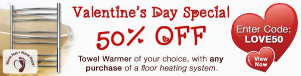 valentine's day radiant heating sale on towel warmers and floor heating
